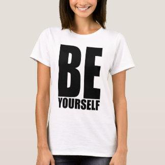Seien Sie sich T-Shirt