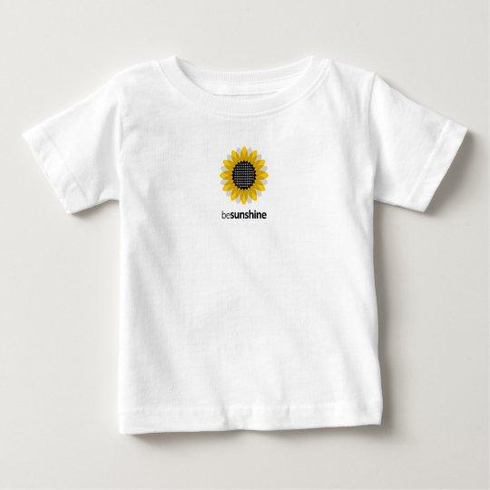 Seien Sie Sonnenschein Baby T-shirt