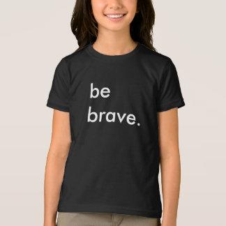 Seien Sie tapfere Kinderschwarzer T - Shirt