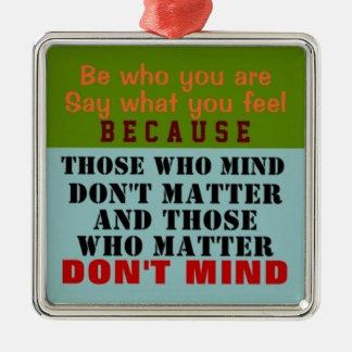 SEIEN Sie WHO, den SIE SIND - Verzierung (1 mit Silbernes Ornament