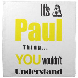 sein eine Paul-Sache, die Sie nicht verstehen Serviette