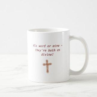 Sein Wort oder Bergwerk - sie sind beide, wie Kaffeetasse