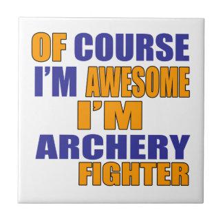 Selbstverständlich bin ich Bogenschießen-Kämpfer Keramikfliese