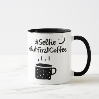 #selfie #ButFirstCoffee hashtag Tasse