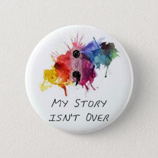 Semikolon meine Geschichte ist nicht vorbei Runder Button 5,1 Cm