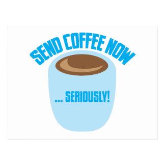senden Sie Kaffee jetzt ernsthaft Postkarte