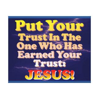 Setzen Sie Ihr Vertrauen in Jesus ein! Er hat es Leinwanddruck