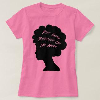 Setzen Sie irgendein Respeck auf mein Haar T-Shirt