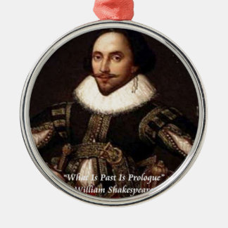 Shakespeare-Vergangenheit ist Einleitungs-Zitat Silbernes Ornament