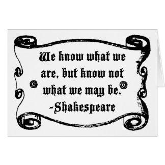 Shakespeare-Zitat, wissen, was wir sind Karte