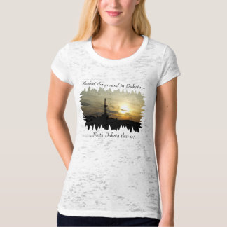 Shakin' der Boden in North Dakota! T-Shirt