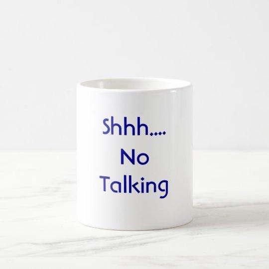 Shhh…. Keine Unterhaltung Kaffeetasse