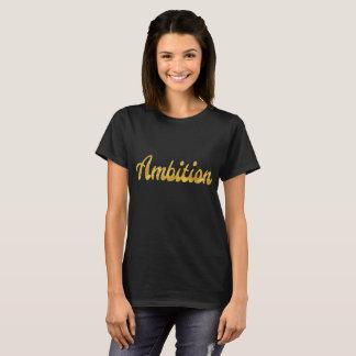 Shirt, das Ehrgeiz-Goldfolien-Text-T-Stück Spitze T-Shirt