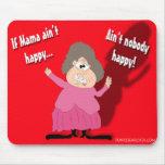 Si la maman n'est pas heureuse… n'est personne heu tapis de souris