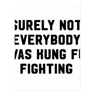 Sicher war nicht jeder kung fu Fighting Postkarte