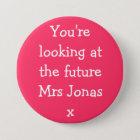 Sie betrachten die zukünftige Frau Jonasx Runder Button 7,6 Cm