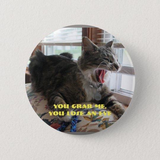 Sie ergreifen mich runder button 5,1 cm
