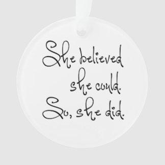 Sie glaubte, dass sie könnte, also sie tat ornament