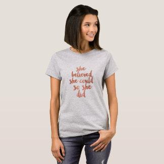 Sie glaubte, dass sie - T-Shirt könnte