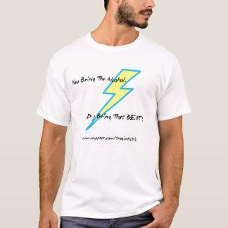 Sie holen den Alkohol, DJ holen diesen SCHLAG! T-Shirt