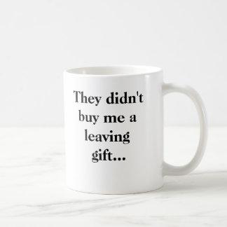 Sie kauften mich nicht ein verlassendes Geschenk… Kaffeetasse