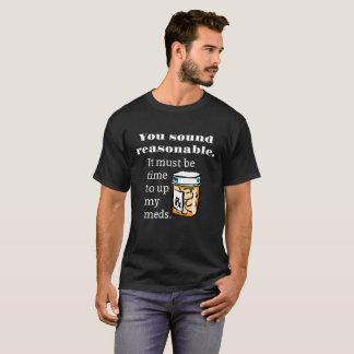 Sie klingen angemessenen Zeitraum Up lustiges Meds T-Shirt