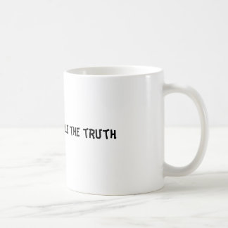 Sie können die Wahrheit nicht behandeln Kaffeetasse