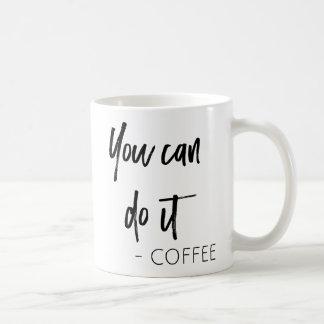 Sie können es tun Kaffee-Tasse Kaffeetasse