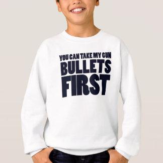 Sie können meine Gewehrkugeln zuerst nehmen Sweatshirt