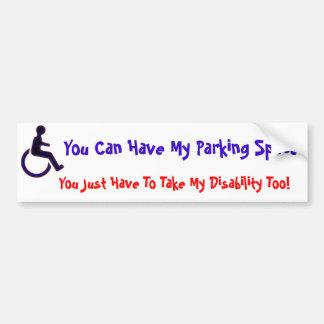 Sie können meinen c%behindertenparkplatz haben autoaufkleber