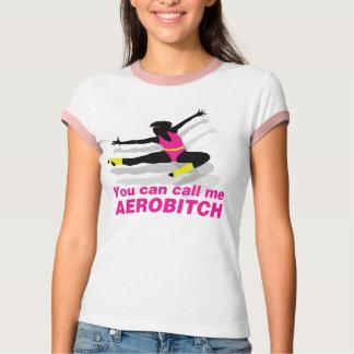 Sie können mich anrufen Aerobitch T-Shirt