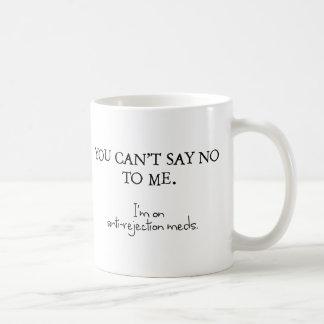 Sie können mich nicht ablehnen. Ich bin auf Kaffeetasse