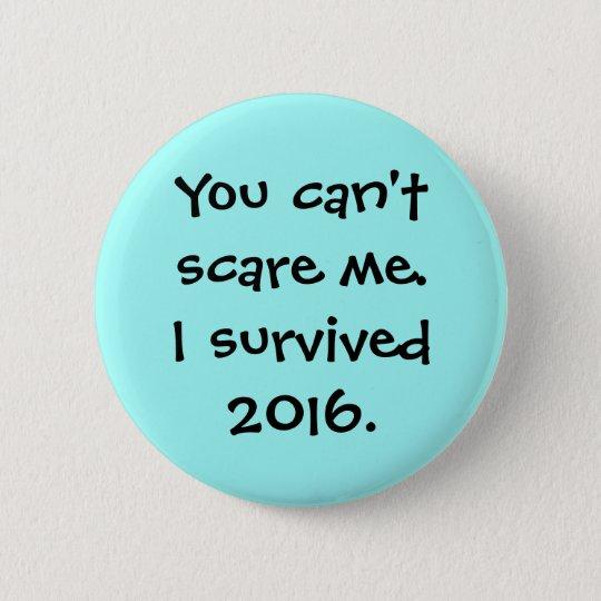Sie können mich nicht erschrecken runder button 5,7 cm