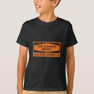 Sie können nicht widerstehen es sei denn OHM T-Shirt