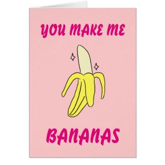 Sie machen mich Bananen Valentinstag-Karte Karte