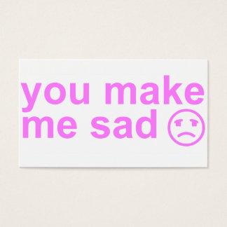 Sie machen mich traurige Karte