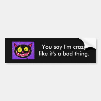 """""""Sie sagen, dass ich crazylike bin, das es ist Autoaufkleber"""