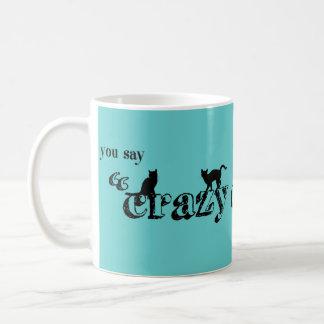 Sie sagen, dass verrückte Katzen-Dame Like It eine Kaffeetasse