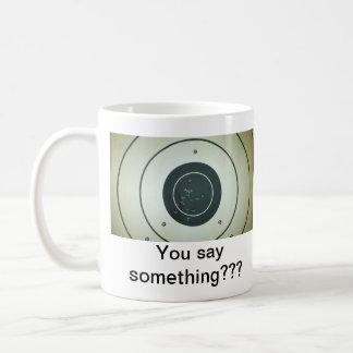 Sie sagen etwas??? (Righty) Kaffeetasse
