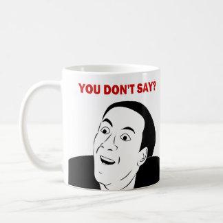 Sie sagen nicht meme/Raserei-Comic Kaffee-Tasse Kaffeetasse