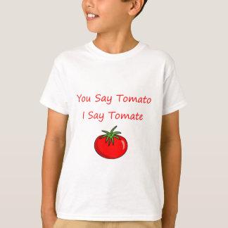 Sie sagen Tomate, sage ich tomate T-Shirt