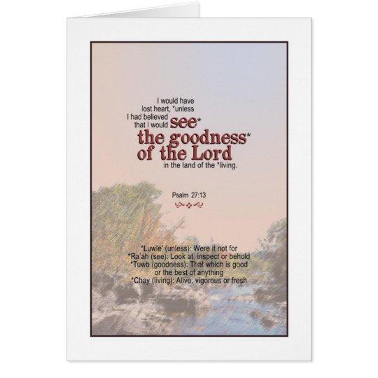 Sie sehen die Güte des Gottes - Psalm-27:13 Grußkarte
