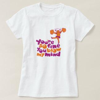 Sie sind, also fein brennen Sie meine T-Shirt