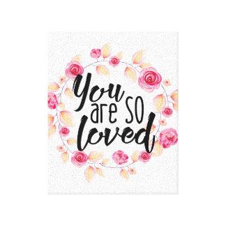 Sie sind also geliebt; Rosa Blumen Leinwanddruck