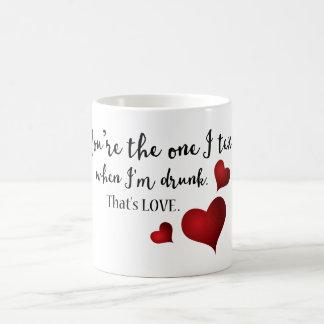Sie sind der ein lustige Valentinsgruß Kaffeetasse