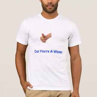 Sie sind ein Sieger T-Shirt