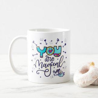Sie sind magisch, die Hand beschriftet und Kaffeetasse