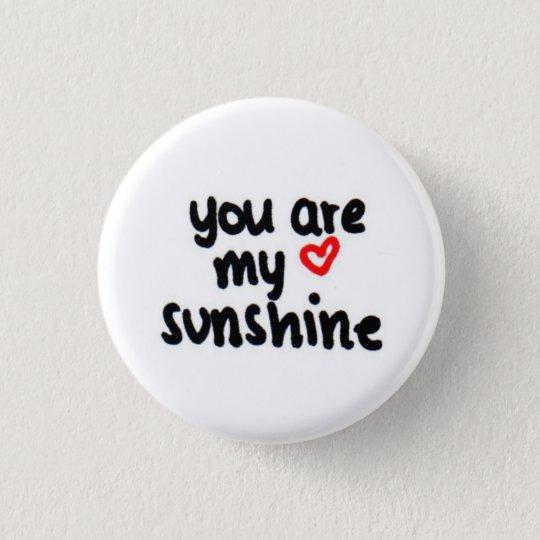 Sie sind mein Sonnenschein <3 Runder Button 2,5 Cm