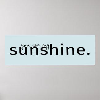 Sie sind mein Sonnenschein-Wort-Kunst-Zitat-Plakat Poster