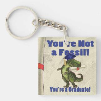 Sie sind nicht ein Fossil Schlüsselanhänger